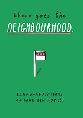 There Goes The Neighbourhood Card