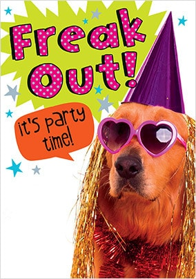 Freak Out It's Party Time Card