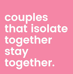 Couples that Isolate Together Stay Together Card
