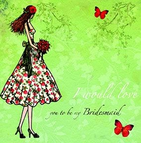 I would love you to be my Bridesmaid Wedding Card