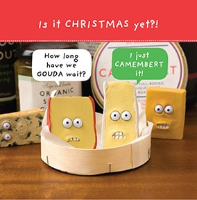 Is It Christmas Yet Cheese Card