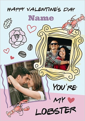 Friends - You're My Lobster Photo Valentine's Card