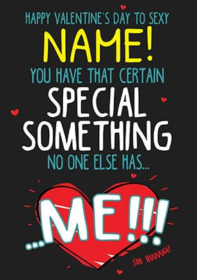 Certain Special Something Personalised Valentines Card