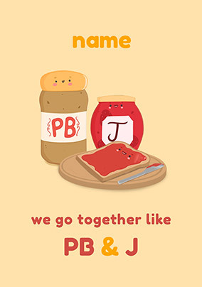 Go Together Like PB & J Personalised Card