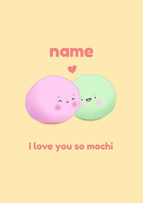 I Love You So Mochi Personalised Card