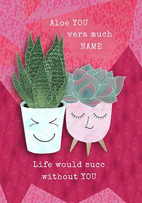Aloe You Very Much Personalised Card