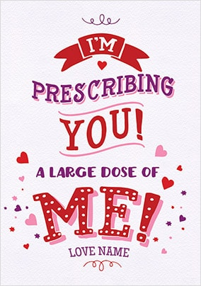 A Large Dose Of Me Personalised Valentines Card
