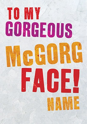 Gorgeous McGorg Face Personalised Valentines Card