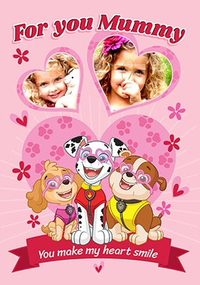 For You Mummy - Paw Patrol Photo Valentines Card
