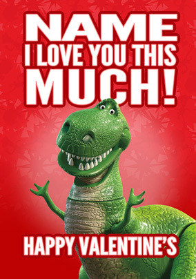 Disney Toy Story Valentine's Card - I Love You This Much