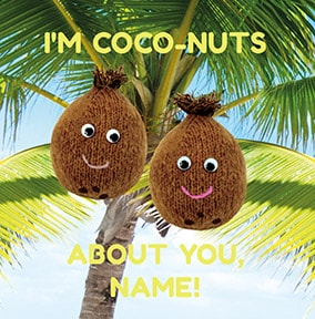 Coco-Nuts About You Personalised Card