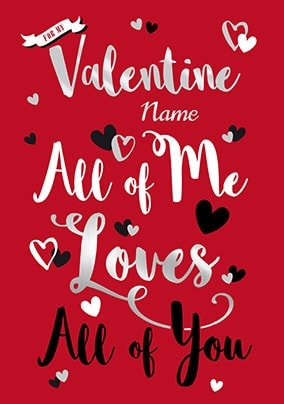 All Of Me Loves All Of You Valentines Card