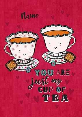 Just My Cup Of Tea Personalised Card