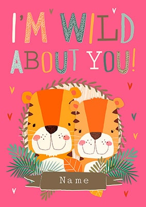 I'm Wild About You Personalised Card