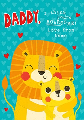 Daddy, I Think You're Roarsome Personalised Card