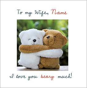 Wife - I Love You Beary Much Personalised Card