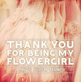 Dream A Little - Thank You Flower Girl