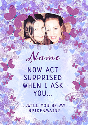 Flutterby Photo Upload Bridesmaid Card - Surprised?