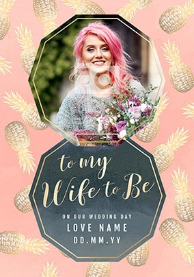 Pineapples Wife to Be Personalised Wedding Card